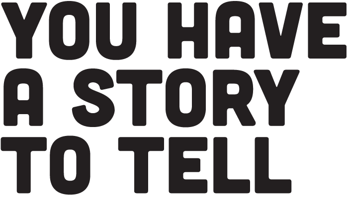 You have a story to tell title text black